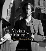 Vivian Maier: Street Photographer - Vivian Maier, John Maloof, Allan Sekula, Geoff Dyer