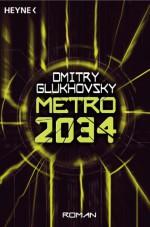 Metro 2034: Roman (German Edition) - Dmitry Glukhovsky