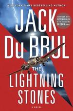 The Lightning Stones: A Novel - Jack Du Brul