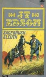 Sagebrush Sleuth - J.T. Edson