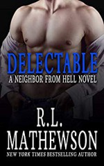 Delectable (Neighbor from Hell #9) - R.L. Mathewson