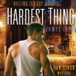 The Hardest Thing: A Dan Stagg Mystery - James Lear, Charles Carr