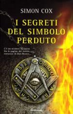 I segreti del simbolo perduto - Simon Cox, A. Raffo