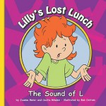 Lilly's Lost Lunch: The Sound of L - Joanne Meier, Cecilia Minden, Bob Ostrom