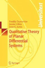 Qualitative Theory of Planar Differential Systems - Freddy Dumortier