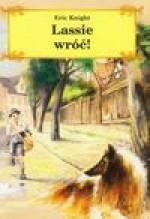 Lassie wróć! - Eric Knight, Zbigniew Batko
