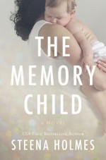 The Memory Child - Steena Holmes
