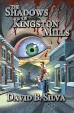 The Shadows of Kingston Mills - David B. Silva