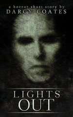 Lights Out: a horror short story - Darcy Coates