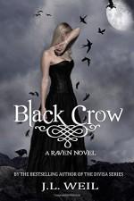 Black Crow (The Raven Series) (Volume 2) - J.L. Weil