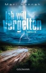 Ich will vergelten: Thriller (German Edition) - Mari Hannah, Sigrun Zühlke