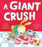 A Giant Crush - Gennifer Choldenko, Melissa Sweet