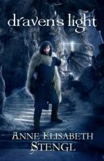Draven's Light - Anne Elisabeth Stengl