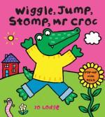 Wiggle, Jump, Stomp, Mr Croc - Jo Lodge