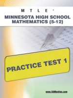MTLE Minnesota High School Mathematics (5-12) Practice Test 1 - Sharon Wynne