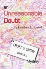 An Unreasonable Doubt - Jonathan L. Howard