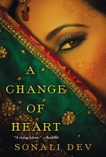 A Change of Heart - Sonali Dev