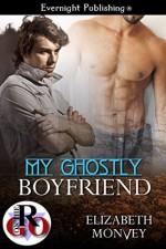 My Ghostly Boyfriend - Elizabeth Monvey