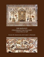 The Hodayot (Thanksgiving Psalms): A Study Edition of 1qha - Eileen M. Schuller, Carol A. Newsom