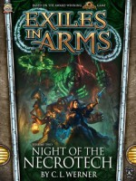 Exiles in Arms: Night of the Necrotech - C. L. Werner