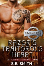 Razor's Traitorous Heart - S.E. Smith