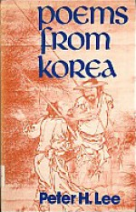 Poems From Korea: From The Earliest Era To The Present - Peter H. Lee