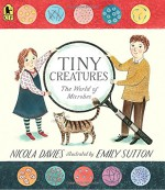 Tiny Creatures: The World of Microbes (Read and Wonder) - Nicola Davies, Emily Sutton