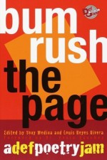 Bum Rush the Page: A Def Poetry Jam - Tony Medina, Louis Reyes Rivera, Sonia Sanchez
