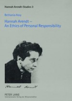 Hannah Arendt - An Ethics of Personal Responsibility: Preface by Agnes Heller - Bethania Assy, Ágnes Heller
