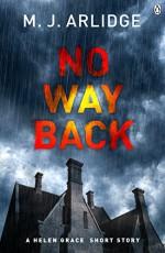No Way Back (Detective Inspector Helen Grace) - M. J. Arlidge