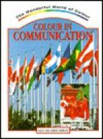Colour in Communication - Sally Morgan, Adrian Morgan