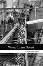 Work: Labor Poems - William Graham