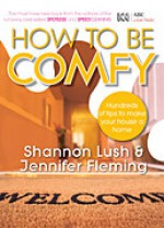 How To Be Comfy - Shannon Lush