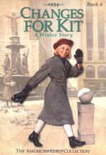 Changes for Kit: A Winter Story - Valerie Tripp, Susan McAliley, Walter Rane