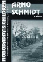 Nobodaddy's Children: Scenes from the Life of a Faun, Brand's Heath, Dark Mirrors - Arno Schmidt, John E. Woods