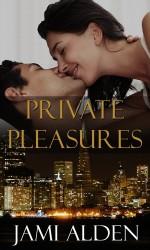 Private Pleasures - Jami Alden