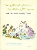 The monkeys and the water monster: And two more monkey stories - Bernice Chardiet, Rainey Bennett