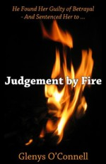 Judgement By Fire - Glenys O'Connell