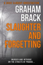 Slaughter and Forgetting - Graham Brack