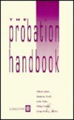 The Probation Handbook - Alison Jones, John Pitts