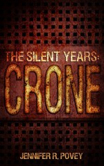 The Silent Years: Crone - Jennifer R. Povey