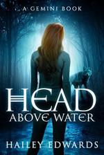 Head Above Water (Gemini: A Black Dog Series Book 2) - Hailey Edwards