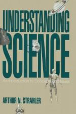 Understanding Science - Arthur N. Strahler