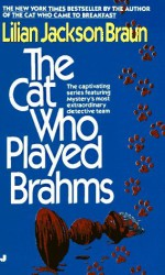 The Cat Who Played Brahms - Lilian Jackson Braun