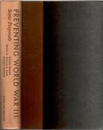 Preventing World War III: Some Proposals - Quincy Wright, William M. Evan, Morton Deutch, Herbert C. Kelman, Arne Naess, Emile Benoit, Charles E. Osgood, Erich Fromm, Jerome D. Frank, David Dalches, David Riesman, Amitai Etzioni, Anatol Rapoport, Bertrand Russell, C. West Churchman, G. I. Pokrovsky, Ivan Supek, Ze