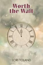 Worth the Wait - Lori Toland