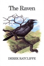 The Raven: A Natural History in Britain and Ireland - Derek Ratcliffe