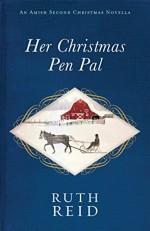 Her Christmas Pen Pal: An Amish Second Christmas Novella - Ruth Reid