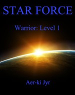 Warrior: Level 1 (Star Force) - Aer-ki Jyr