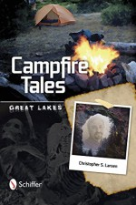 Campfire Tales: Great Lakes - C.S. Larsen